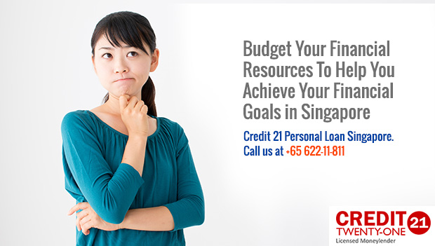 Budget Your Financial Resources To Help You Achieve Your Financial Goals in Singapore