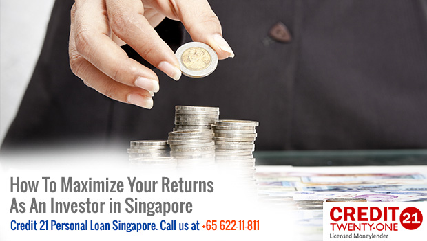 How To Maximize Your Returns As An Investor in Singapore