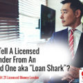 "How Do I Tell A Licensed Money Lender From An Unlicensed One aka ""Loan Shark""?"