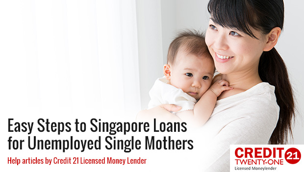 Easy Steps to Singapore Loans for Unemployed Single Mothers (2017 Update)