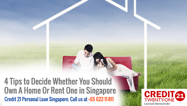 4 Tips to Decide Whether You Should Own A Home Or Rent One in Singapore