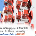 Buying a Home in Singapore: A Complete Guide to Options for Home Ownership
