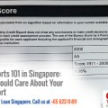 Credit Reports 101 in Singapore: Why You Should Care About Your Credit Report