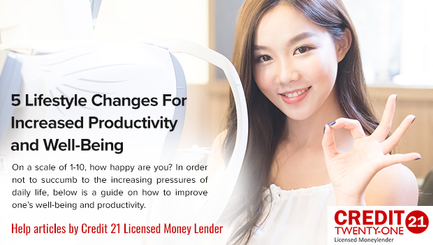 5 Lifestyle Changes For Increased Productivity And Well-Being (2019: Singapore Update)