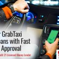 Apply for GrabTaxi Driver Loans with Fast and Easy Approval