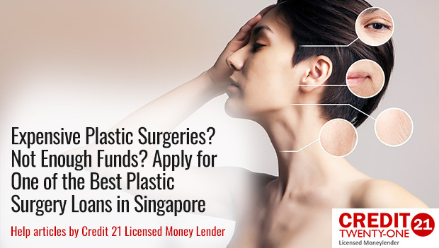 Expensive Plastic Surgeries? Not Enough Funds? Apply for One of the Best Plastic Surgery Loans in Singapore (2018 Update)
