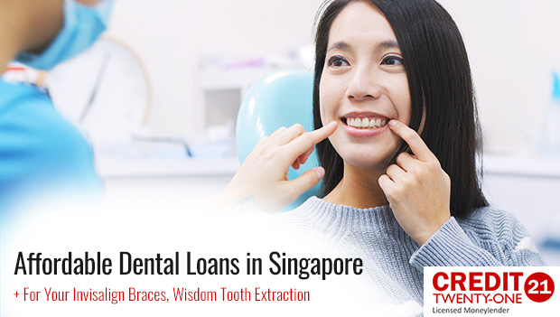 Apply for a Dental Loan for Your Invisalign Braces, Wisdom Tooth Extraction and More Dental Services in Singapore