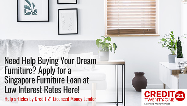 Applying For A Furniture Loan vs. Furniture Store Credit In Singapore: Finding What Works for You (2019 Update)