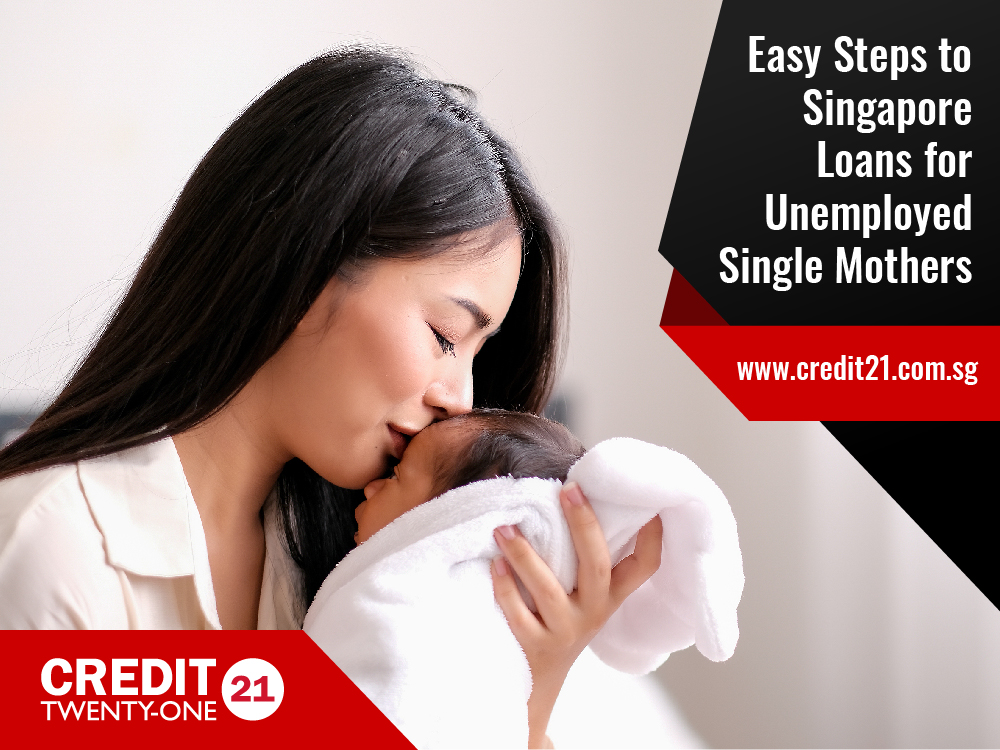 Easy Steps to Singapore Loans for Unemployed Single Mothers