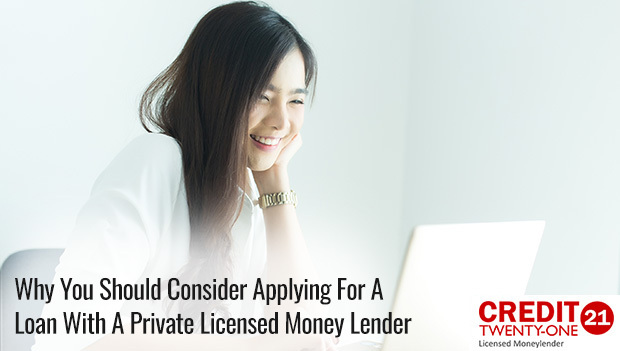 Why-You-Should-Consider-Applying-For-A-Loan-With-A-Private-Licensed-Money-Lender