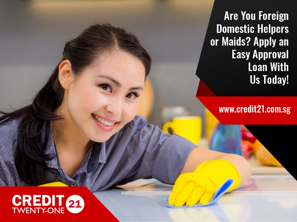Are you Foreign Domestic Helpers or Maids? Apply an Easy Approval Cash Loan 2019