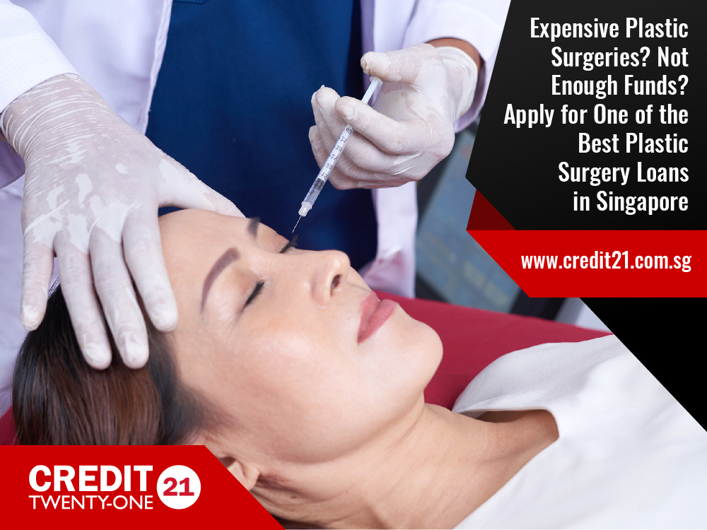 Expensive Plastic Surgeries? Not Enough Funds? Apply for One of the Best Plastic Surgery Loans in Singapore (2020 Update)