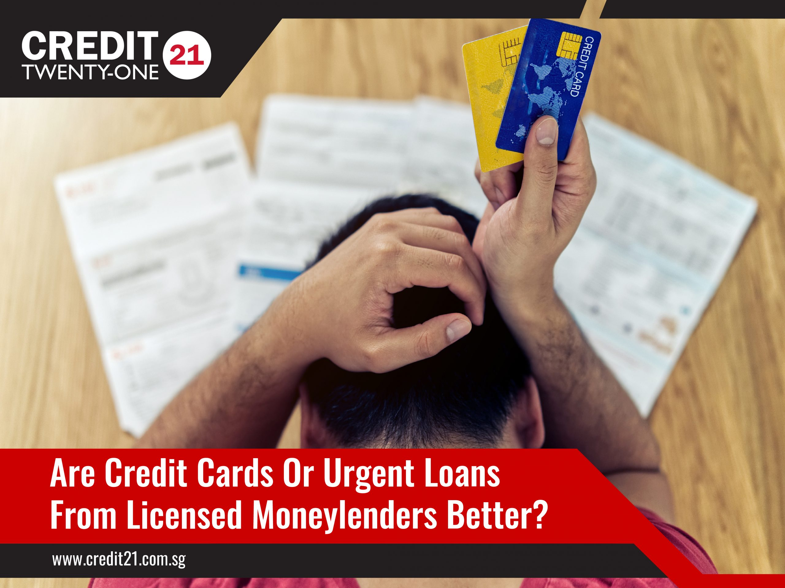 Are Credit Cards Or Urgent Loans From Licensed Moneylenders Better Credit 21 Licensed Moneylenders Singapore