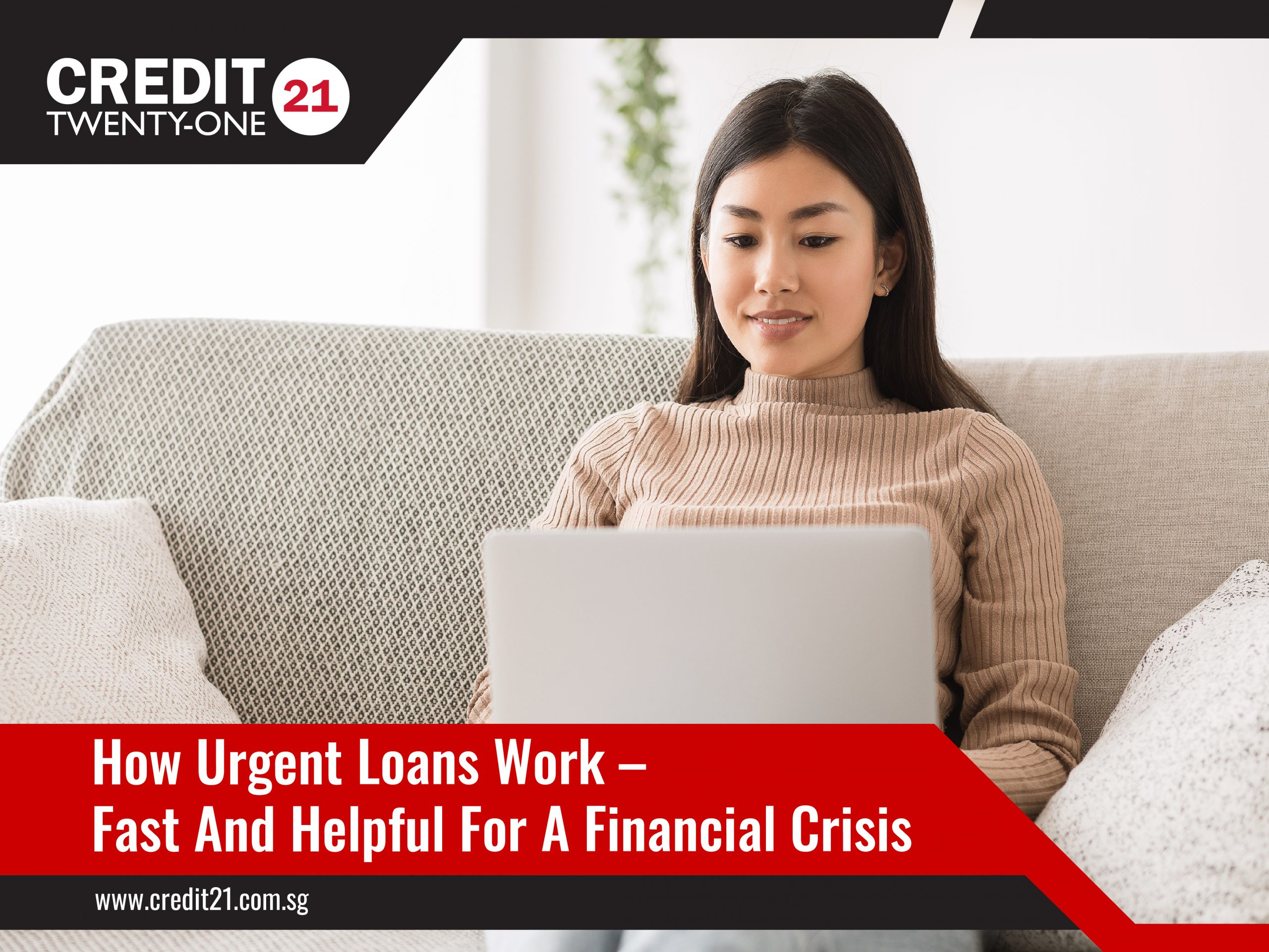 How Urgent Loans Work Credit 21 Licensed Moneylenders Singapore