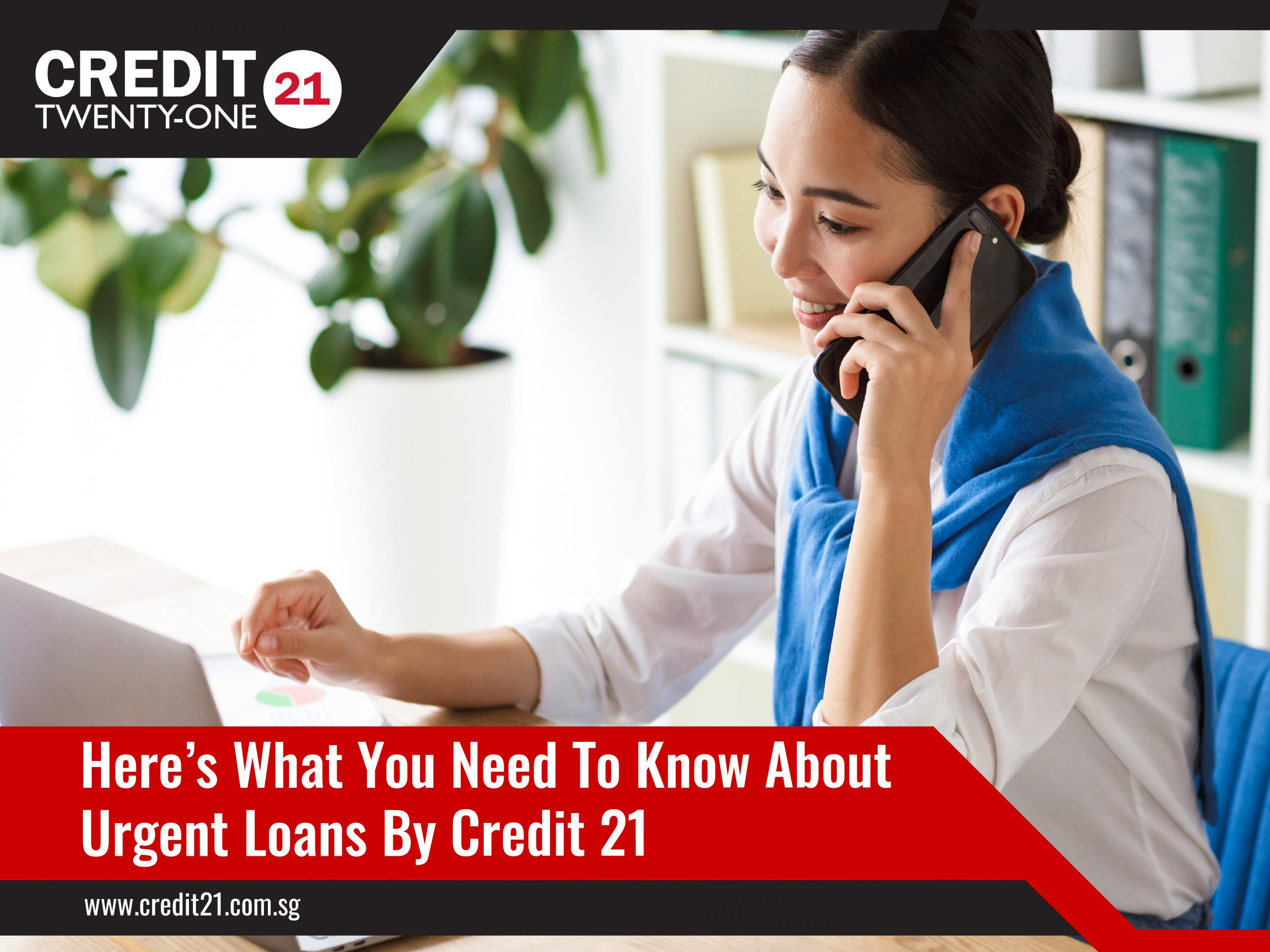 What You Need To Know About Urgent Loans By Credit 21 Licensed Moneylender Singapore