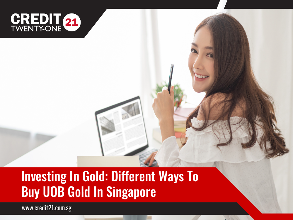 Different Ways To Buy UOB Gold In Singapore Credit 21 Licensed Moneylender