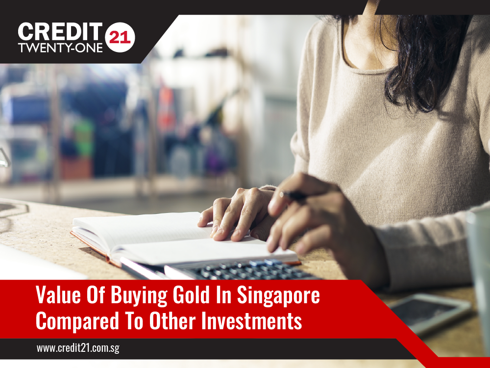 Value Of Buying Gold In Singapore Credit 21 Licensed Moneylenders