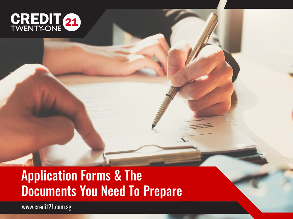 Application Forms And The Documents You Need To Prepare Credit 21 Licensed Moneylender Singapore