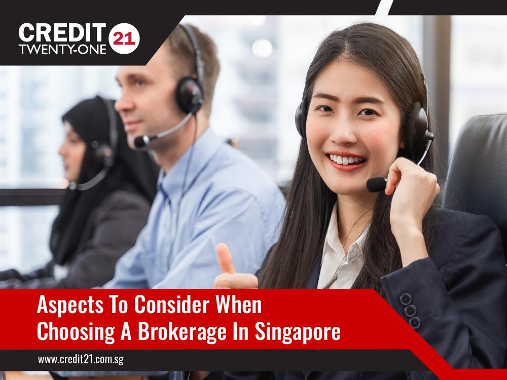 Aspects To Consider When Choosing A Brokerage Credit 21 Licensed Moneylender Singapore
