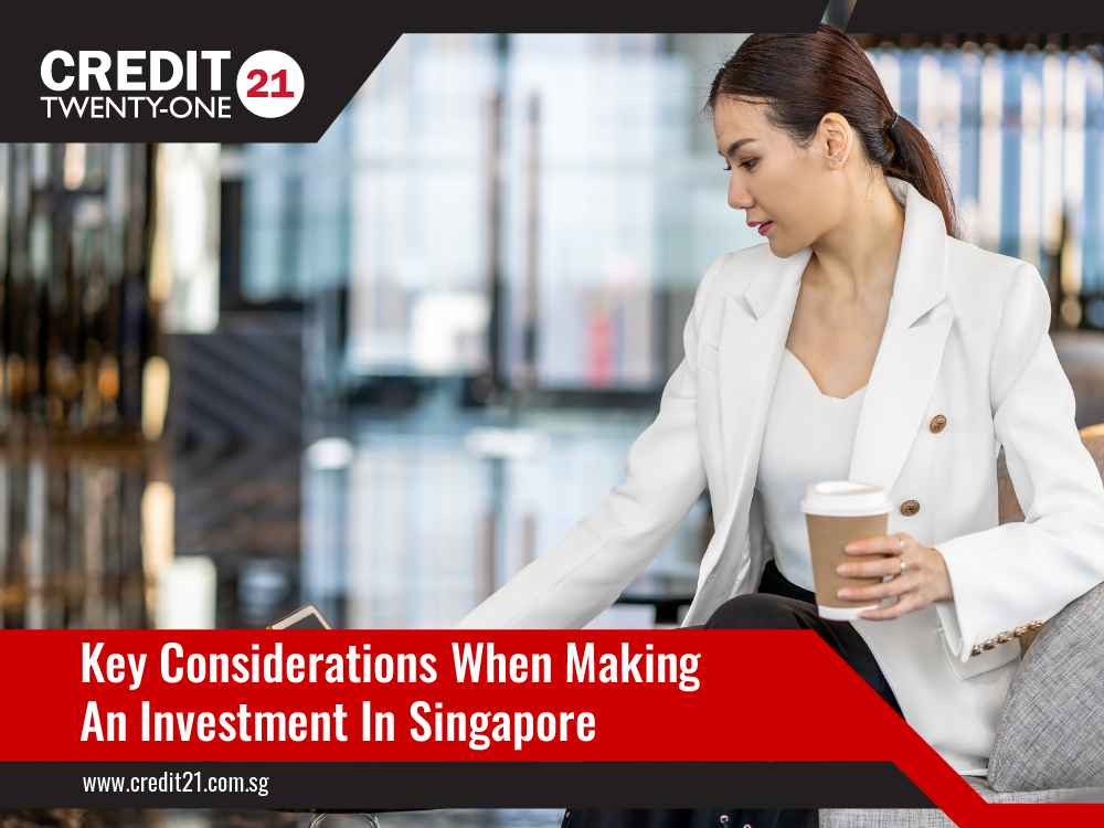 Key Considerations When Making An Investment In Singapore Credit 21 Licensed Moneylender