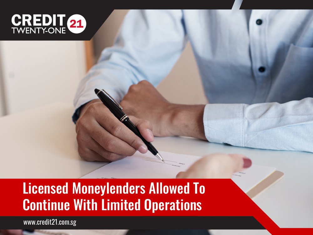 Licensed Moneylenders Allowed To Continue With Limited Operations Credit 21 Singapore