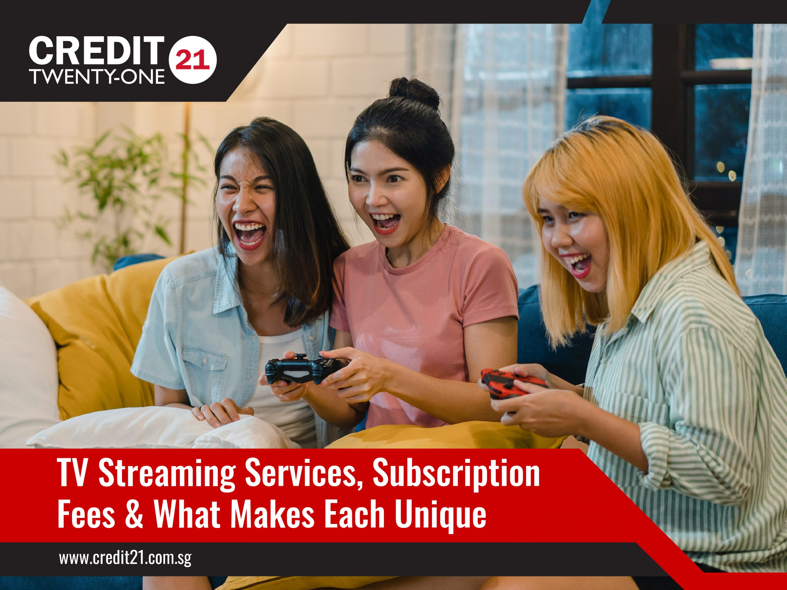 TV Streaming Services, Subscription Fees and What Makes Each Unique Credit 21 Singapore Licensed Moneylender