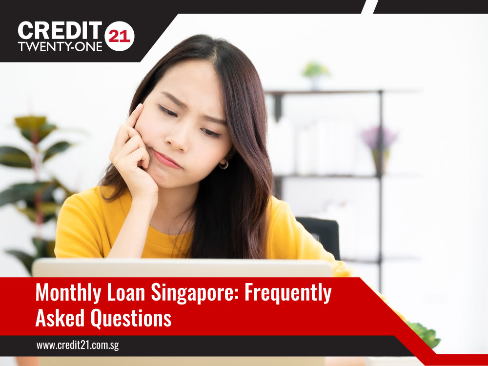 Monthly-Loan-Singapore-Frequently-Asked-Questions