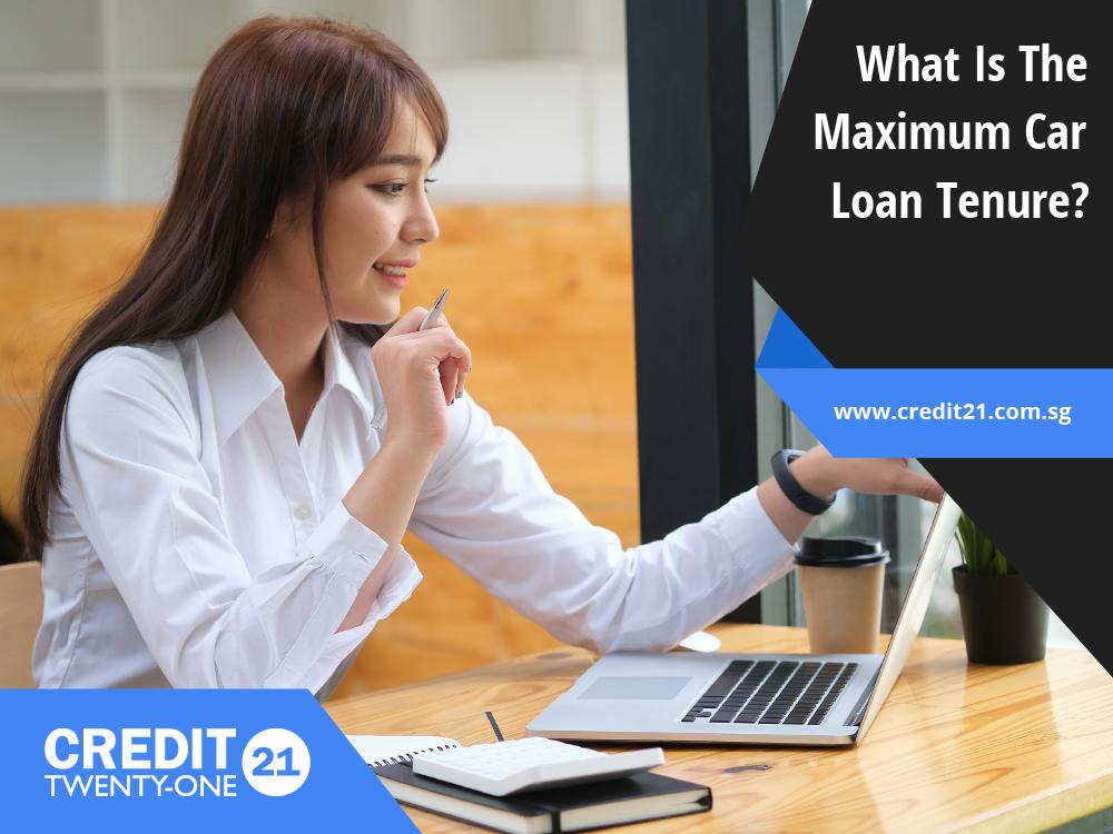 What Is The Maximum Car Loan Tenure Credit 21